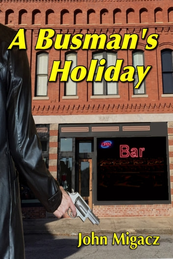 A Busman's Holiday ebook by John Migacz