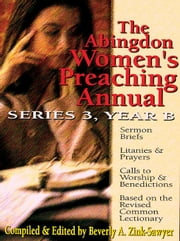 Abingdon Women's Preaching Annual 2003, Series 3 Year B ebook by Zink-Sawyer, Beverly