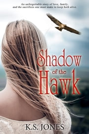 Shadow of the Hawk ebook by K.S. Jones