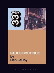 The Beastie Boys' Paul's Boutique ebook by Dan LeRoy