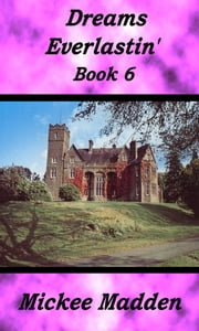 Dreams Everlastin' Book 6 ebook by Mickee Madden