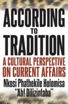 According to Tradition ebook by Phathekile Holomisa