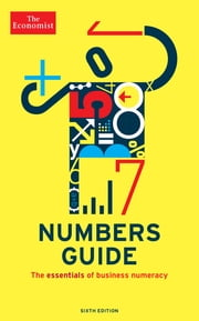 The Economist Numbers Guide (6th Ed) - The Essentials of Business Numeracy ebook by The Economist