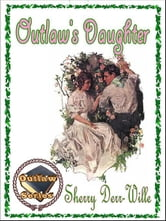Outlaw's Daughter ebook by Derr-Wille, Sherry