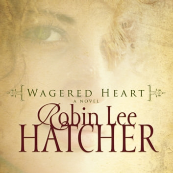 Wagered Heart audiobook by Robin Lee Hatcher
