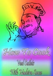 How To Cook Veal Cutlets With Madeira Sauce ebook by Cook & Book