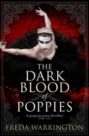 The Dark Blood of Poppies ebook by Freda Warrington
