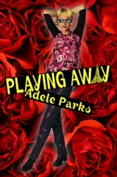 Playing Away ebook by Adele Parks