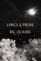 Lyrics & Prose ebook by Ric Ocasek