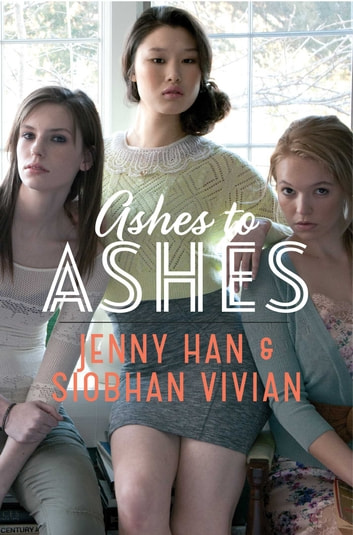 Ashes to Ashes ebook by Jenny Han,Siobhan Vivian