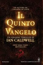 Il quinto Vangelo eBook by Ian Caldwell