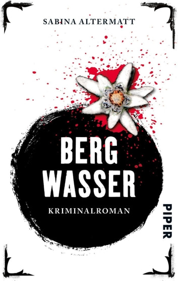 Bergwasser - Kriminalroman ebook by Sabina Altermatt
