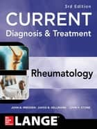 Current Diagnosis & Treatment in Rheumatology, Third Edition ebook by John Imboden,David Hellmann,John Stone