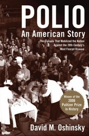 Polio:An American Story ebook by David M. Oshinsky