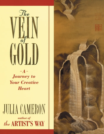 The Vein of Gold - A Journey to Your Creative Heart eBook by Julia Cameron