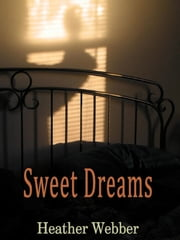 Sweet Dreams ebook by Heather Webber