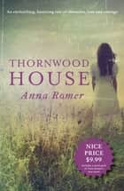 Thornwood House ebook by Anna Romer