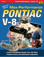 How to Build Max-Performance Pontiac V-8s ebook by Rocky Rotella