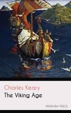 The Viking Age ebook by Charles Keary