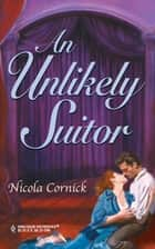 An Unlikely Suitor ebook by Nicola Cornick