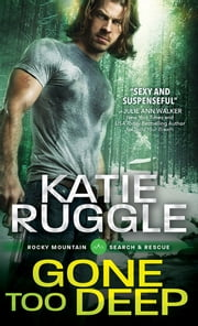 Gone Too Deep ebook by Katie Ruggle