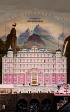 The Grand Budapest Hotel ebook by Wes Anderson