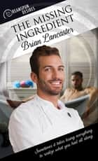 The Missing Ingredient ebook by Brian Lancaster