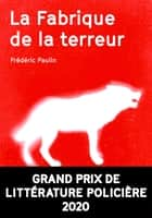 La Fabrique de la terreur ebook by Frederic Paulin
