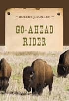 Go-Ahead Rider ebook by Robert J. Conley