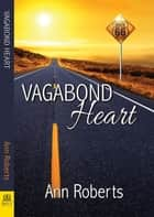 Vagabond Heart ebook by Ann Roberts