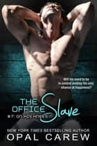 The Office Slave #7: On His Knees ebook by Opal Carew