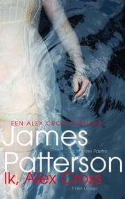 Ik, Alex Cross ebook by James Patterson