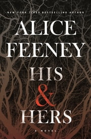 His & Hers - A Novel ebook by Alice Feeney