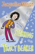 Starring Tracy Beaker 電子書 by Jacqueline Wilson, Nick Sharratt