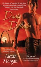 Dark Defender ebook by Alexis Morgan
