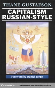 Capitalism Russian-Style ebook by Gustafson, Thane