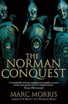 The Norman Conquest ebook by Marc Morris
