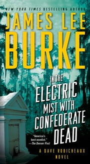 In the Electric Mist with Confederate Dead ebook by James Lee Burke