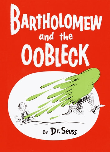 Bartholomew and the Oobleck ebook by Dr. Seuss