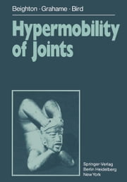 Hypermobility of Joints ebook by P. Beighton,E. Bywaters,R. Grahame,H. Bird