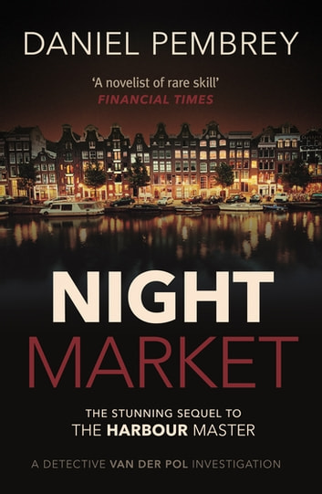Night Market - The sequel to The Harbour Master ebook by Daniel Pembrey