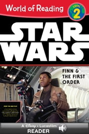 Star Wars: Finn & the First Order - A Lucasfilm Read-Along (Level 2) ebook by Lucasfilm Press