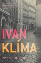 Love And Garbage ebook by Ivan Klima