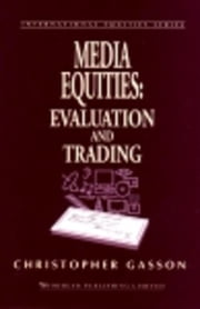 Media Equities: Evaluation and Trading ebook by Gasson, Christopher