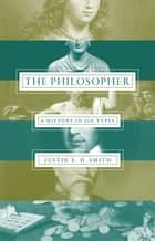 The Philosopher ebook by Justin E. H. Smith