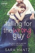 Falling For the Wrong Guy ebook by Sara Hantz