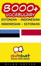 8000+ Vocabulary Estonian - Indonesian ebook by Gilad Soffer