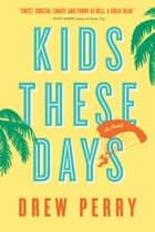 Kids These Days ebook by Drew Perry