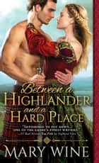 Between a Highlander and a Hard Place ekitaplar by Mary Wine