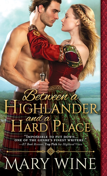 Between a Highlander and a Hard Place ebook by Mary Wine